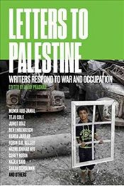 Letters to Palestine : Writers Respond to War and Occupation - Prashad, Vijay