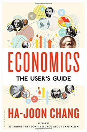 Economics : The Users Guide - Chang, Ha-Joon