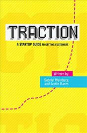 Traction : A Startup Guide to Getting Customers - Weinberg, Gabriel