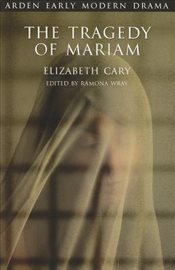 Tragedy of Mariam - Cary, Elizabeth