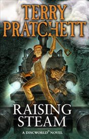 Raising Steam : Discworld 40 - Pratchett, Terry