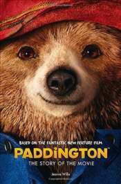 Paddington : The Story of the Movie   - Willis, Jeanne