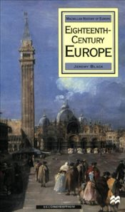 Eighteenth Century Europe (Palgrave History of Europe) - Black, Jeremy