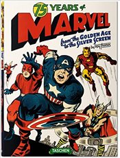 75 Years of Marvel Comics : From the Golden Age to the Silver Screen - Thomas, Roy