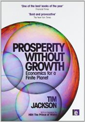 Prosperity without Growth : Economics for a Finite Planet - Jackson, Tim
