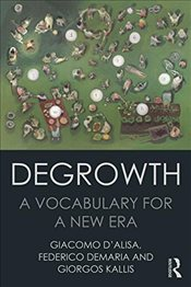 Degrowth : A Vocabulary for a New Era - DAlisa, Giacomo
