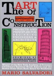 Art of Construction : Projects and Principles for Beginning Engineers and Architects - Salvadori, Mario