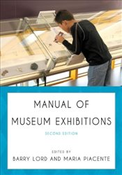 Manual of Museum Exhibitions - Lord, Barry