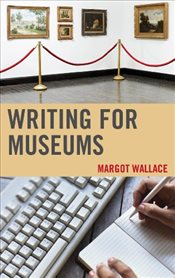 Writing for Museums - Wallace, Margot A.