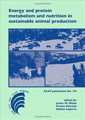 Energy and Protein Metabolism and Nutrition in Sustainable Animal Production   - Oltjen, James W.