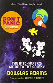 Hitchhikers Guide to the Galaxy : Dont Panic - Adams, Douglas