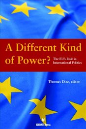 Different Kind of Power?: The Eus Role in International Politics -