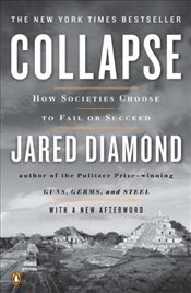 Collapse : How Societies Choose to Fail or Succeed - Diamond, Jared