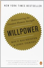 Willpower : Rediscovering the Greatest Human Strength - Baumeister, Roy F.