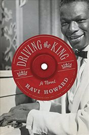 Driving the King : A Novel - Howard, Ravi