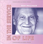 In the Service of Live : Thoughts to Hold Us Throughout the Year - Hellinger, Bert