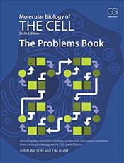 Molecular Biology of the Cell 6e - The Problems Book - Wilson, John