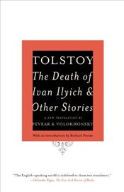 Death of Ivan Ilyich and Other Stories [Trz: Pevear & Volokhonsky] - Tolstoy, Lev Nikolayeviç