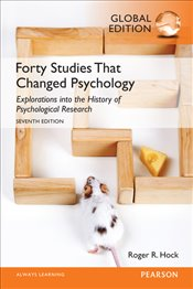 Forty Studies That Changed Psychology 7e GE - Hock, Roger R.
