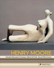 Henry Moore : From the Inside Out - Moore, Henry