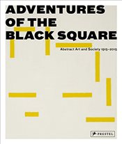 Adventures of the Black Square - Blazwick, Iwona