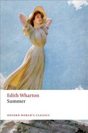 Summer (Oxford Worlds Classics) - Wharton, Edith