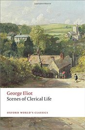 Scenes of Clerical Life (Oxford Worlds Classics) - Eliot, George