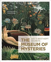 Museum of Mysteries : Arts Best Kept Secrets - Baucheron, Elea