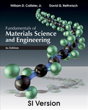 Fundamentals of Materials Science and Engineering 4e with Wiley Plus Set : An Integrated Approach   - Callister, William D.