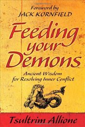Feeding Your Demons : Ancient Wisdom for Resolving Inner Conflict - Allione, Tsultrim
