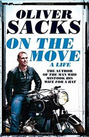 On the Move : A Life - Sacks, Oliver