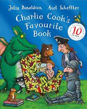 Charlie Cooks Favourite Book 10th Anniversary Edition - Donaldson, Julia