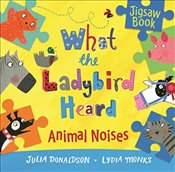 What the Ladybird Heard: Animal Noises Jigsaw Book - Donaldson, Julia
