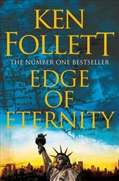 Edge of Eternity : The Century Trilogy 3 - Follett, Ken