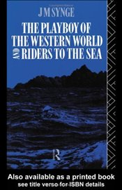 PLAYBOY OF THE WESTERN WORLD AND THE RIDERS TO THE SEA - Synge, J.M.