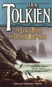 LOST ROAD AND OTHER WRITINGS : MIDDLE-EARTH 5 - Tolkien, J. R. R.