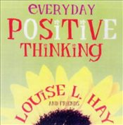 Everyday Positive Thinking - Hay, Louise L.