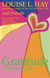 Gratitude : A Way Of Life - Hay, Louise L.