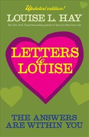 Letters to Louise : The Answers Are Within You - Hay, Louise L.