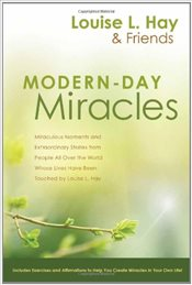 Modern-Day Miracles - Hay, Louise L.