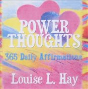 Power Thoughts : 365 Daily Affirmations - Hay, Louise L.