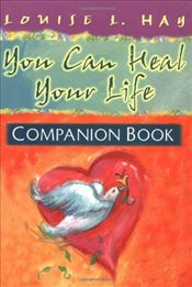 You Can Heal Your Life : Companion Book - Hay, Louise L.
