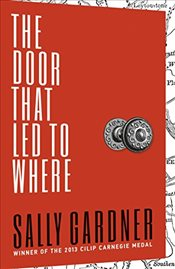 Door That Led to Where - Gardner, Sally