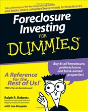 Foreclosure Investing For Dummies - ROBERTS, RALPH R.