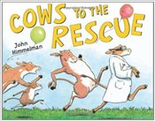 Cows to the Rescue - HIMMELMAN, JOHN