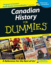 Canadian History For Dummies - Ferguson, Will