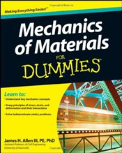 Mechanics of Materials For Dummies - Allen III, James H.