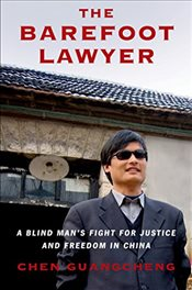 Barefoot Lawyer: A Blind Mans Fight for Justice and Freedom in China - Guangcheng, Chen
