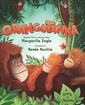 Orangutanka: A Story in Poems - Engle, Margarita