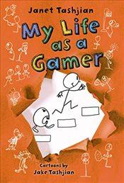 My Life as a Gamer - Tashjian, Janet